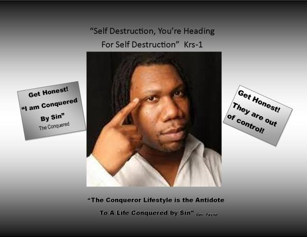 The Conqueror Lifestyle will safeguard you from self destruction