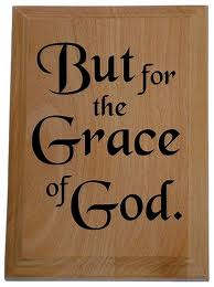 but for the grace of God